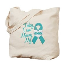 Missing My Mommy 1 TEAL Tote Bag