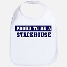 Proud to be Stackhouse Bib