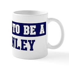 Proud to be Stanley Mug