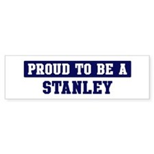 Proud to be Stanley Bumper Bumper Sticker
