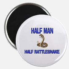 "Half Man Half Rattlesnake 2.25"" Magnet (10 pack)"