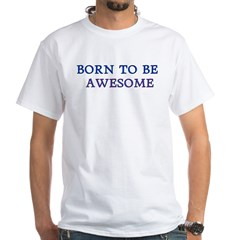 Born to be Awesome Shirt