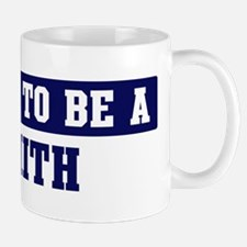 Proud to be Smith Mug