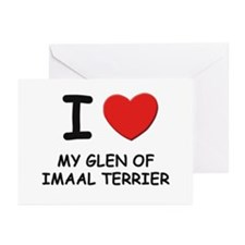 I love MY GLEN OF IMAAL TERRIER Greeting Cards (Pk