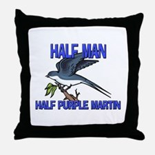 Half Man Half Purple Martin Throw Pillow