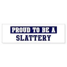 Proud to be Slattery Bumper Car Sticker