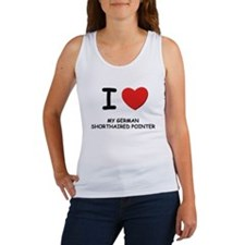 I love MY GERMAN SHORTHAIRED POINTER Women's Tank