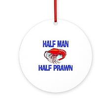 Half Man Half Prawn Ornament (Round)