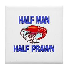 Half Man Half Prawn Tile Coaster