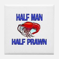 Half Man Half Prawn Tile Coaster