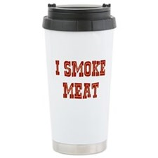 I Smoke Meat Travel Mug