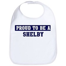 Proud to be Shelby Bib