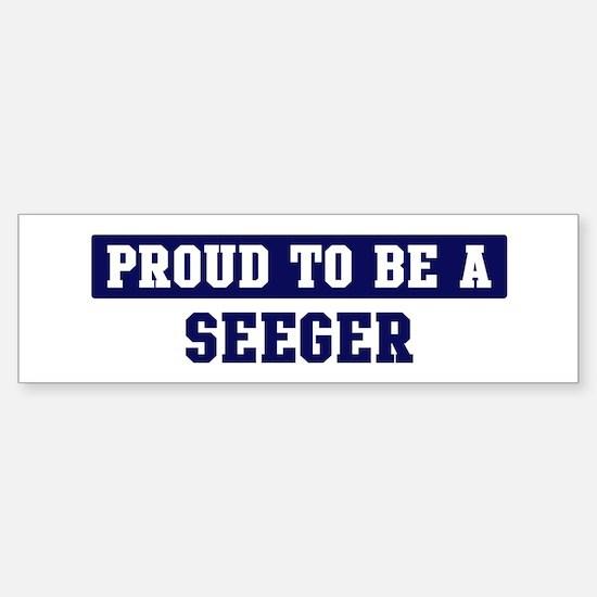 Proud to be Seeger Bumper Bumper Bumper Sticker