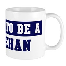 Proud to be Sheehan Mug
