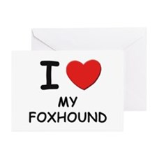 I love MY FOXHOUND Greeting Cards (Pk of 10)