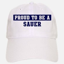Proud to be Sauer Baseball Baseball Cap