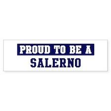 Proud to be Salerno Bumper Bumper Sticker