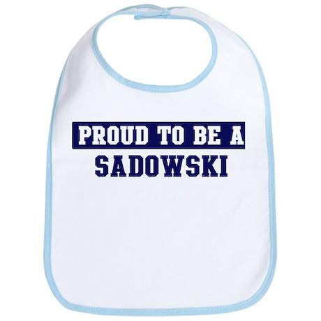 Proud to be Sadowski Bib