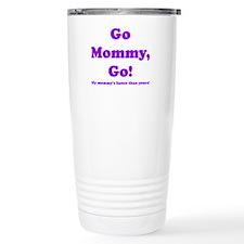 go mommy go Travel Coffee Mug