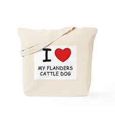 I love MY FLANDERS CATTLE DOG Tote Bag