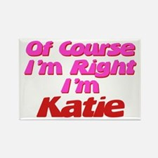 Katie Is Right Rectangle Magnet