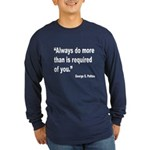 Patton Do More Quote (Front) Long Sleeve Dark T-Sh