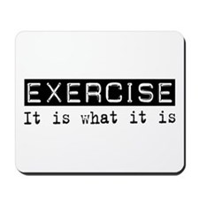 Exercise Is Mousepad