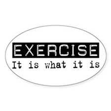 Exercise Is Oval Decal