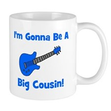I'm Gonna Be A Big Cousin! Mug