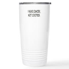 'I Have Cancer, Not Cooties' Travel Mug