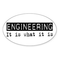 Engineering Is Oval Stickers