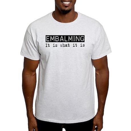 Embalming Is Light T-Shirt