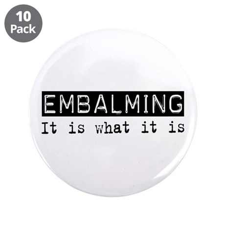 "Embalming Is 3.5"" Button (10 pack)"