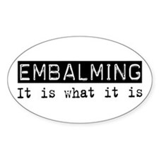 Embalming Is Oval Decal