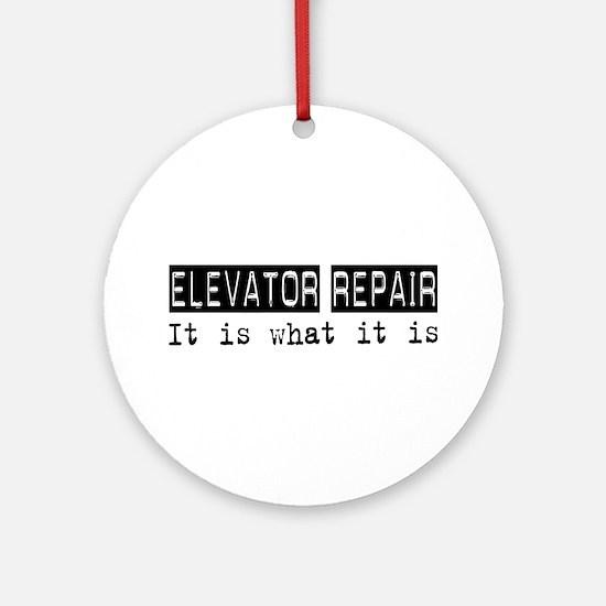 Elevator Repair Is Ornament (Round)