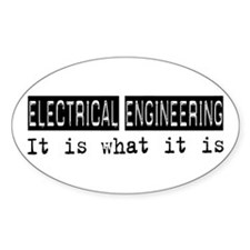 Electrical Engineering Is Oval Decal