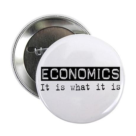 """Economics Is 2.25"""" Button"""