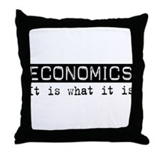 Economics Is Throw Pillow