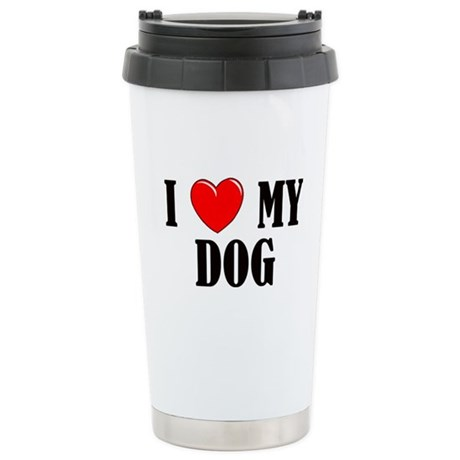 Love My Dog Stainless Steel Travel Mug