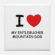 I love MY ENTLEBUCHER MOUNTAIN DOG Tile Coaster