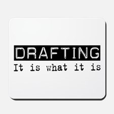 Drafting Is Mousepad