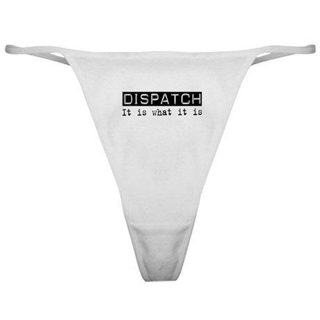 Dispatch Is Classic Thong