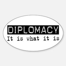 Diplomacy Is Oval Decal