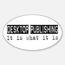 Desktop Publishing Is Oval Decal