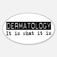 Dermatology Is Oval Decal