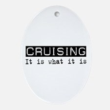 Cruising Is Oval Ornament