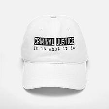 Criminal Justice Is Baseball Baseball Cap