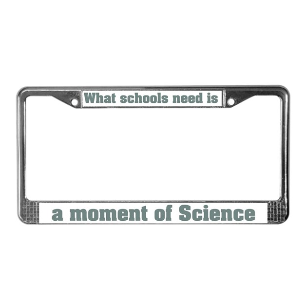 Moment Of Science License Plate Frame By Realitees