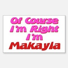 Makayla Is Right Rectangle Decal