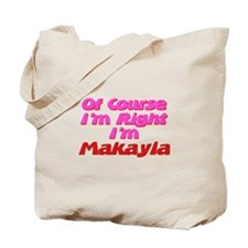 Makayla Is Right Tote Bag